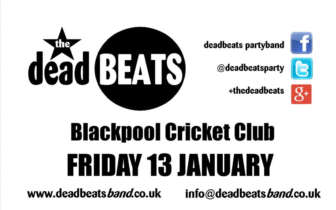 The Deadbeats Live @ Blackpool Cricket Club – Friday 13th January