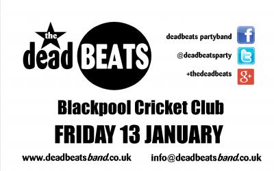 The Deadbeats Live @ Blackpool Cricket Club – Friday 13th January