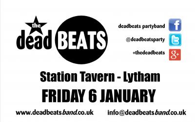 The Deadbeats Live @ Station Tavern, Lytham- This Friday 6th January