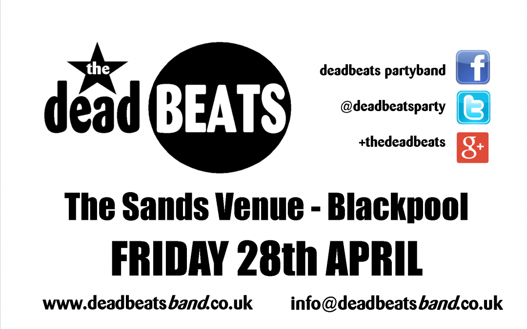 The Sands Blackpool – This Friday!