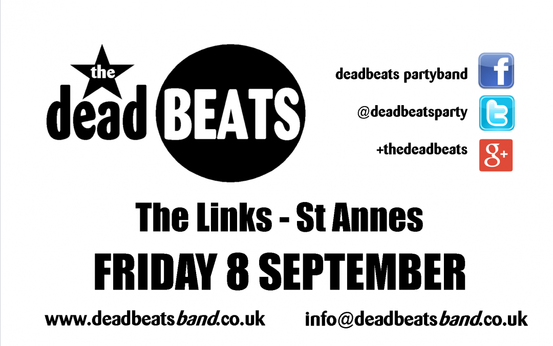 *STOP PRESS* The Deadbeats @ The Links, St Annes – This Friday 8th Sept