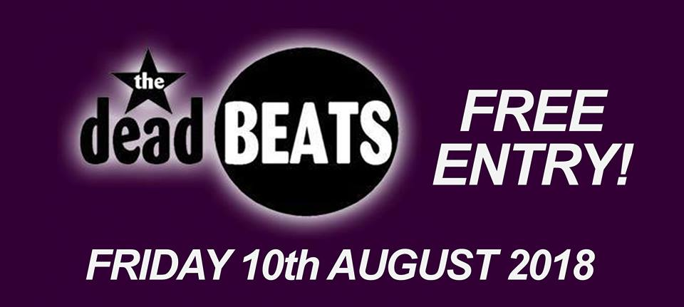 **STOP PRESS! DEADBEATS LIVE THIS FRIDAY @ LAYTON CONCERT HALL (Layton Institute) FRIDAY AUGUST 10TH** FREE Entry! Bar till 1am!