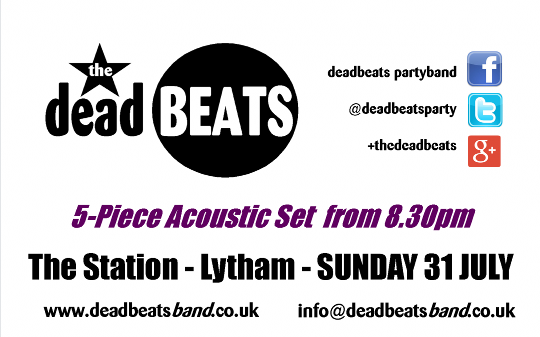 STOP PRESS: DEADBEATS ACOUSTIC THIS SUNDAY @ STATION TAVERN LYTHAM!