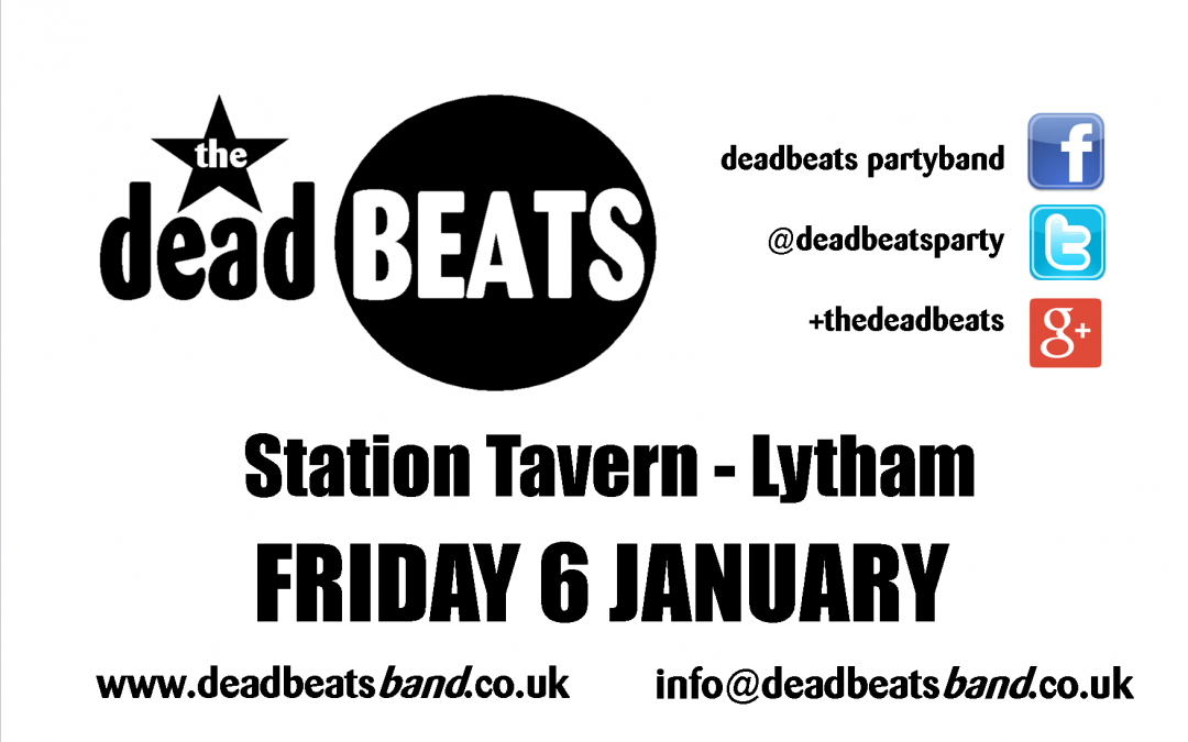 The Deadbeats Live @ Station Tavern, Lytham- This Friday 6th January