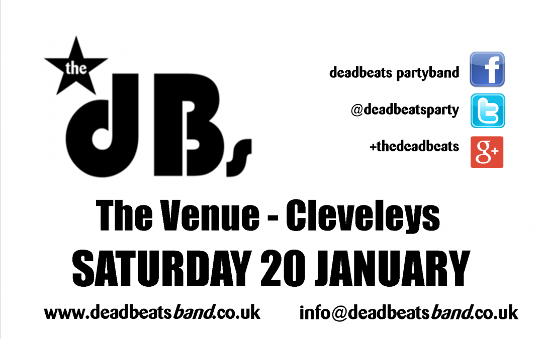 dB's@The Venue Cleveleys- Sat 20 Jan