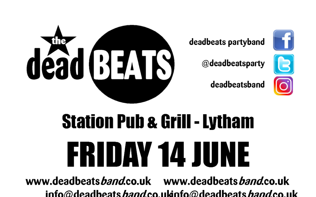 The Deadbeats – Station Lytham This Friday June 14th!