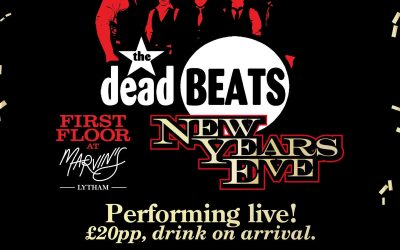THE DEADBEATS – NEW YEARS EVE – UPSTAIRS AT MARVIN'S, LYTHAM